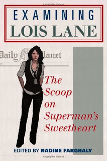 """Lois Lane - """"Examinando a Lois Lane: La primicia sobre la novia de Superman"""""""
