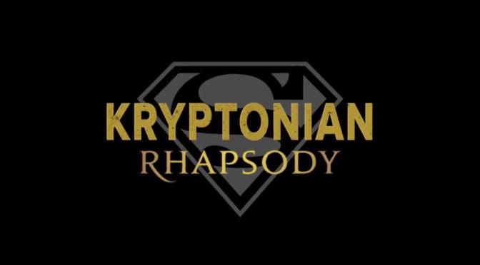 """""""Kryptonian Rhapsody"""""""