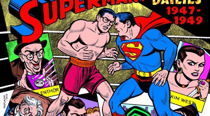 """Lanzamiento de """"Superman: The Golden Age Newspaper Dailies: 1947-1949"""" en mayo"""