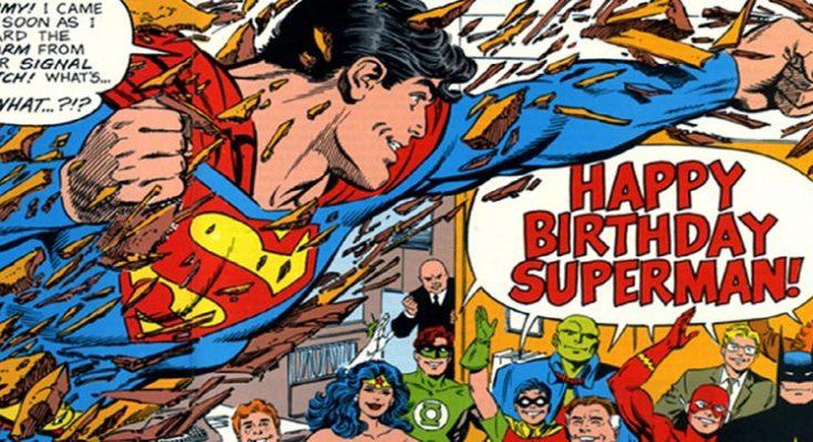 birthday superman 735x400 - Hoy es el cumpleaños de Superman