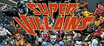 "Super villanos 348x155 - Disponible el libro de tapa dura ""Los Super Villanos de DC Comics: 100 Mejores Momentos"""