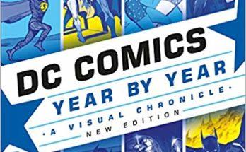 """DC Comics Year By Year A Visual Chronicle 348x215 - Una nueva edición de """"DC Comics Año tras Año: Una crónica visual"""" llega en octubre"""