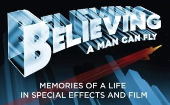 "Believing a man can fly 348x215 - Nuevo libro - ""Believing a Man Can Fly: Memories of a Life in Special Effects and Film"""