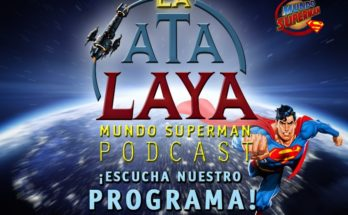 Banner podcast 348x215 - La Atalaya: El Podcast de Mundo Superman - Episodio 1