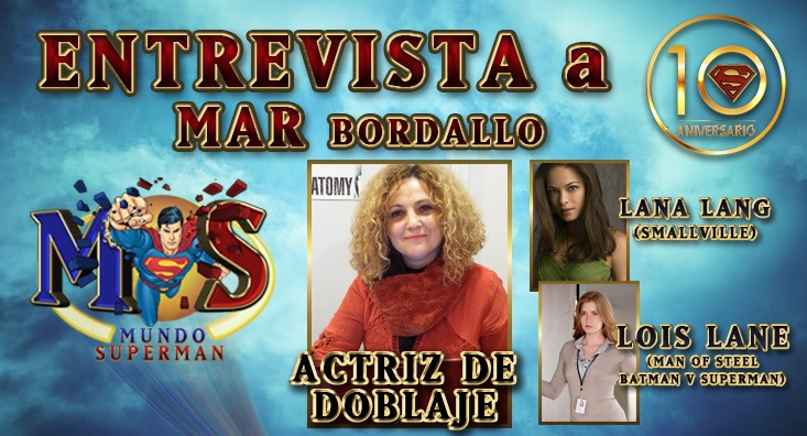 Entrevista a Mar Bordallo - Entrevista a Mar Bordallo, actriz de doblaje de Lana Lang en «Smallville» y Lois Lane en el DCEU