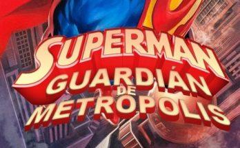 Superman: Guardián de Metrópolis